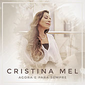 Agora e Para Sempre (Playback) de Cristina Mel