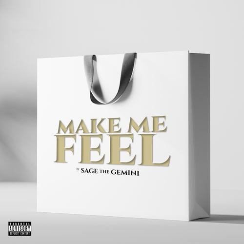 Make Me Feel by Sage The Gemini