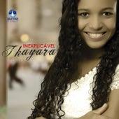Inexplicável by Thayara