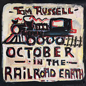 October in the Railroad Earth by Tom Russell