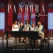 Mientes Tan Bien de Pandora