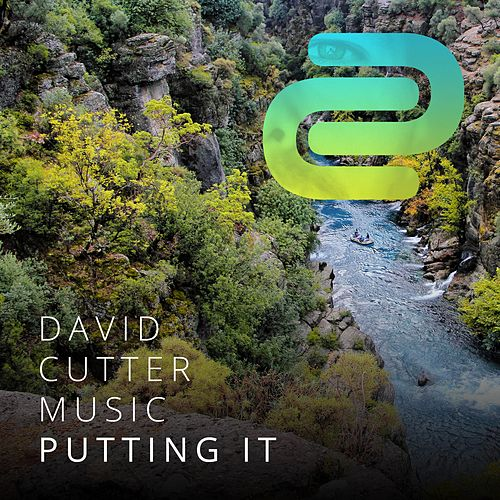 Putting It by David Cutter Music