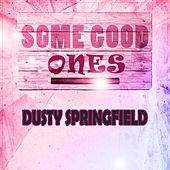 Some Good Ones de Dusty Springfield