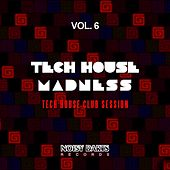 Tech House Madness, Vol. 6 (Tech House Club Session) by Various Artists