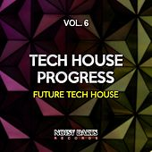Tech House Progress, Vol. 6 (Future Tech House) von Various Artists