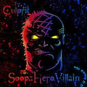 SoopaHeroVillain by Culprit