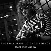 The Early Years: 2010-2011 Demos von Matt McAndrew