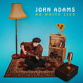 No White Lies by John Adams