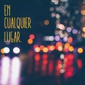 En Cualquier Lugar by Curricé