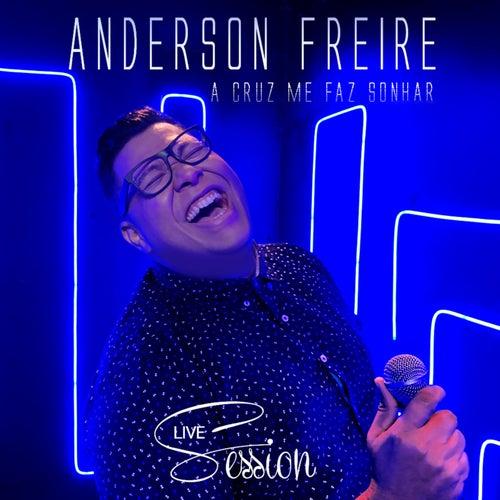 A Cruz me Faz Sonhar (Live Session) de Anderson Freire