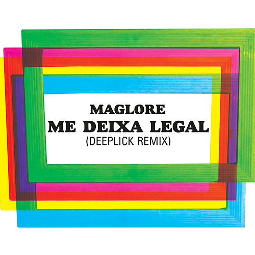 Me Deixa Legal (Deeplick Remix) de Maglore