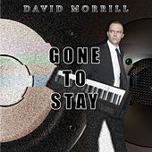 Gone to Stay de David Morrill