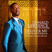 Deliver Me (This Is My Exodus) by Donald Lawrence