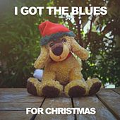 I Got the Blues for Christmas von Various Artists
