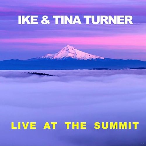 Live at The Summit by Ike and Tina Turner