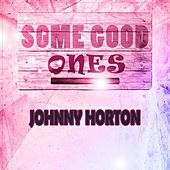 Some Good Ones de Johnny Horton