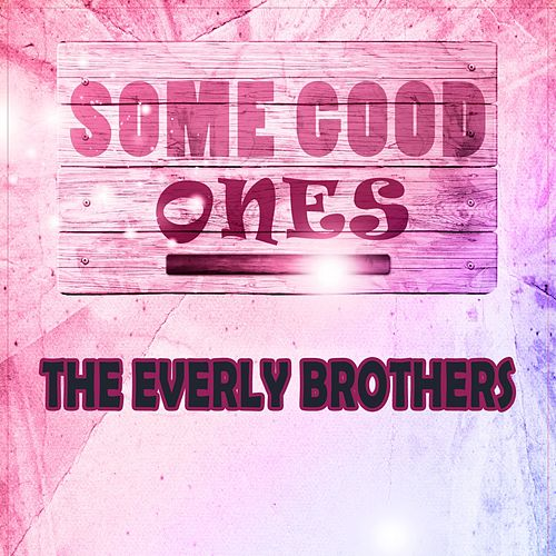 Some Good Ones by The Everly Brothers