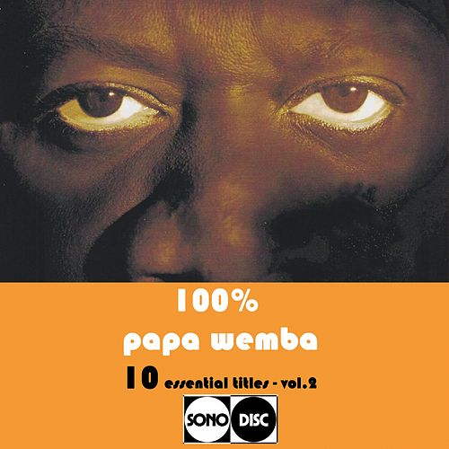 100% Papa Wemba vol.2 (10 Essential Titles) by Papa Wemba