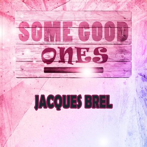Some Good Ones de Jacques Brel