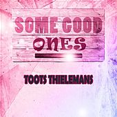 Some Good Ones by Toots Thielemans