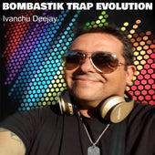 Bombastik Trap Evolution by Ivanchu Deejay