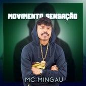Movimento Sensação de Mc Mingau