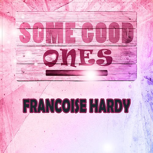 Some Good Ones de Francoise Hardy