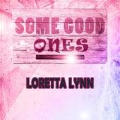 Some Good Ones by Loretta Lynn