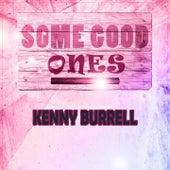 Some Good Ones von Kenny Burrell