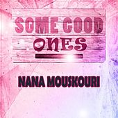 Some Good Ones von Nana Mouskouri