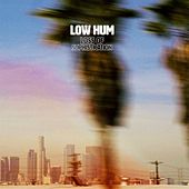 Loss of Sophistication by Low Hum