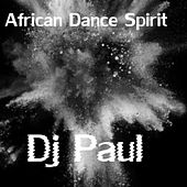African Dance Spirit de DJ Paul