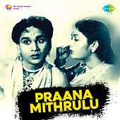 Praana Mithrulu (Original Motion Picture Soundtrack) de Various Artists