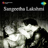 Sangeetha Lakshmi (Original Motion Picture Soundtrack) de Ghantasala