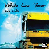 White Line Fever by Dave Dudley