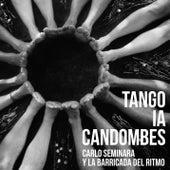 Tango ia Candombes by Carlo Seminara