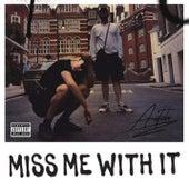 Miss Me With It de Aitch