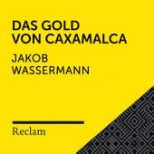 Wassermann: Das Gold von Caxamalca (Reclam Hörbuch) von Reclam Hörbücher