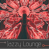 Jazzy Lounge - Sax Electro Swing Session, The Most Amazing Jazz Collection de Jazz Lounge