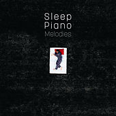 Sleep Piano Melodies by Relaxing Piano Music