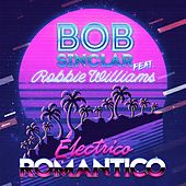 Electrico Romantico von Bob Sinclar & Robbie Williams