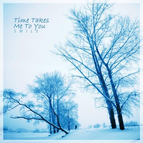 Time Takes Me To You de Smile