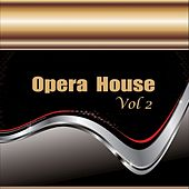 Opera House Vol 2 by Various Artists