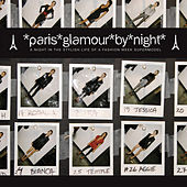 Paris Glamour by Night - A Night in the Stylish Life of a Fashion Week Supermodel van Various Artists