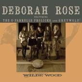 Wilde Wood by Deborah Rose