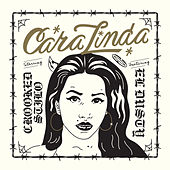 Cara Linda by Crooked Stilo