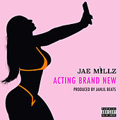 Acting Brand New von Jae Millz