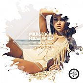 House Nation Ibiza 2018 (Compiled by Milk & Sugar) de Various Artists