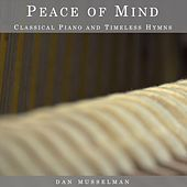 Peace of Mind: Classical Piano and Timeless Hymns de Dan Musselman