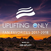 Uplifting Only: Fan Favorites 2017-2018 (Mixed by Ori Uplift) - EP van Various Artists
